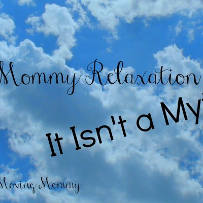 Mommy Relaxation – It Isn't a Myth!