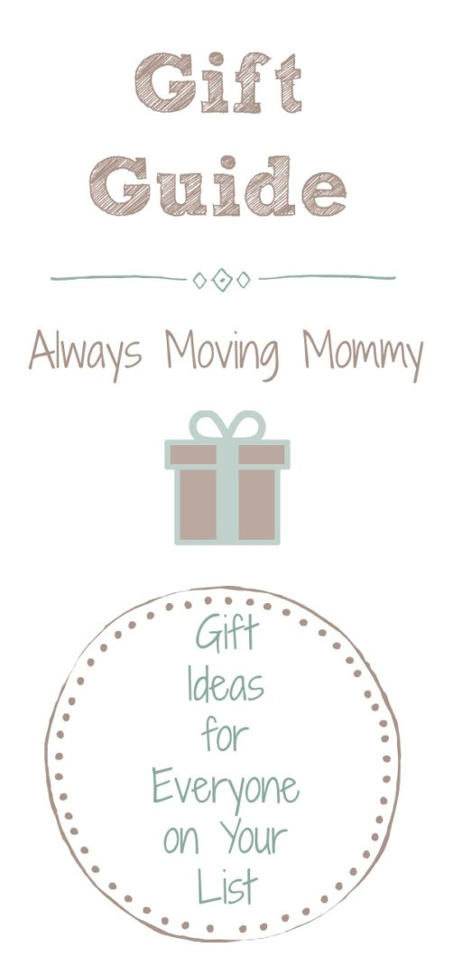 Gift Guides | Always Moving Mommy | Looking for the perfect gift? We've got lots of ideas for you