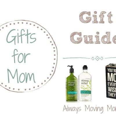 Gift Guide: Gift Ideas for Mom