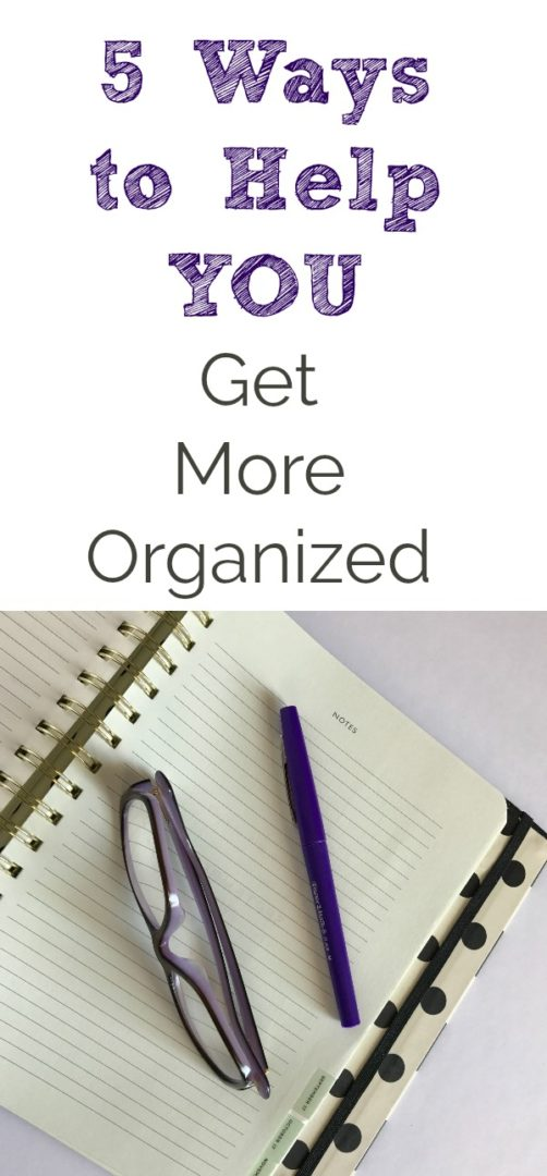 5 Ways to Help You Get More Organized | Always Moving Mommy | These 5 tips will help you get your life more organized