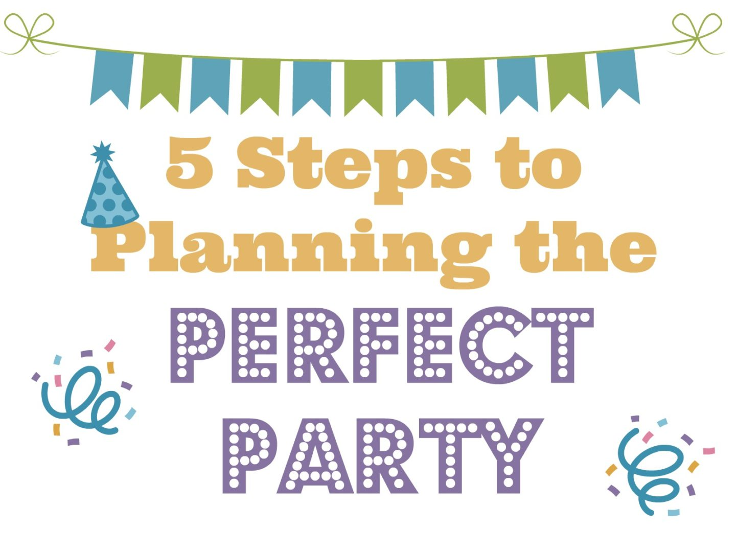 5 Steps to Planning the Perfect Party | Always Moving Mommy | Need help planning a party? Use these five tips to have the perfect party without the stress