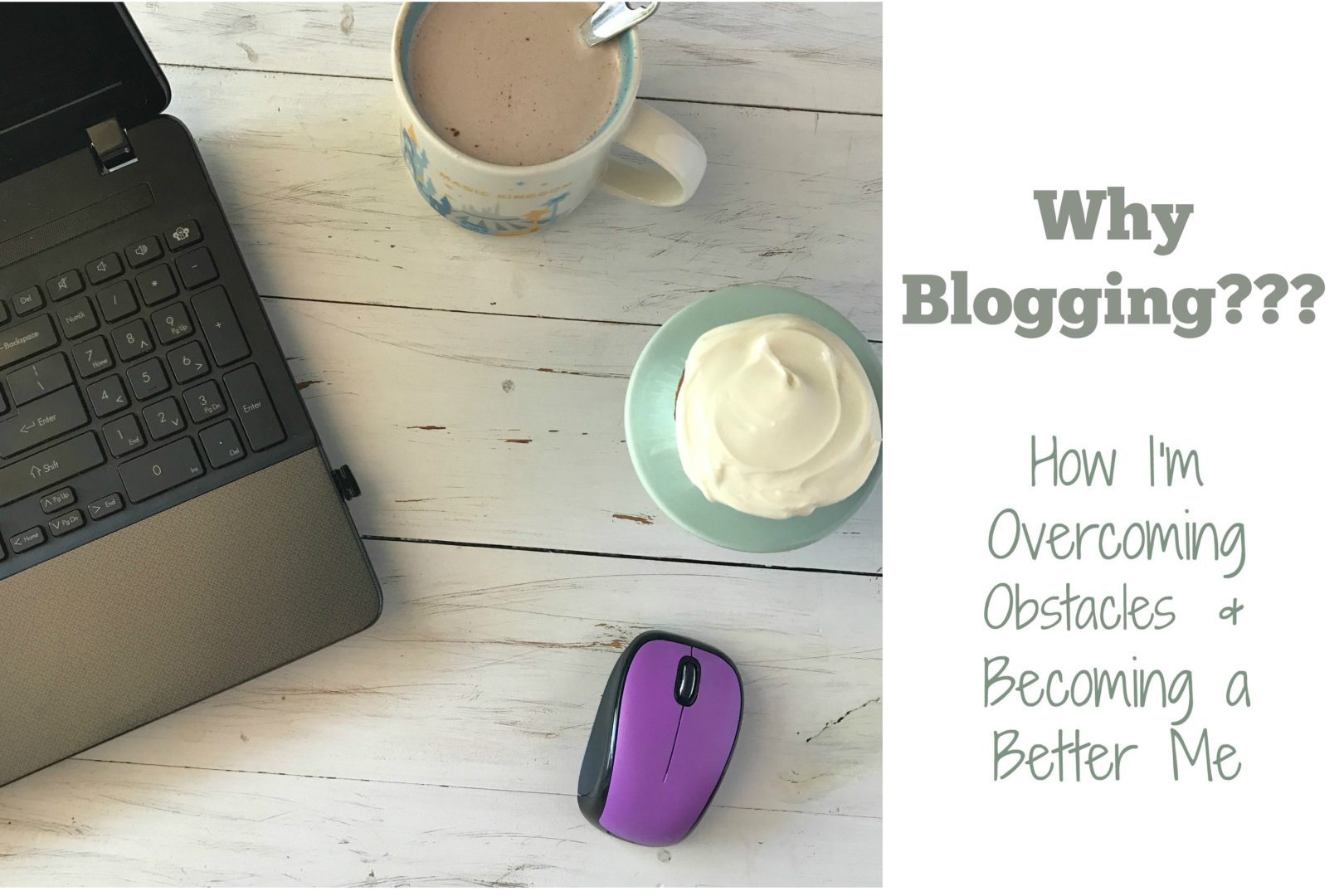 Why Blogging?   Always Moving Mommy   How I'm overcoming obstacles and becoming a better me