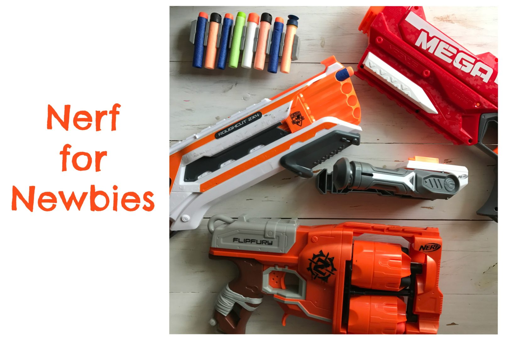 Nerf for Newbies | Always Moving Mommy | Not sure where to start when it comes to Nerf? These tips will help you get started!