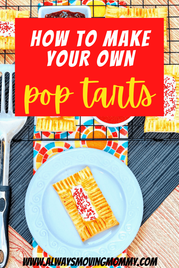 How to Make Your Own Pop Tart Inspired Breakfast Pastries | AlwaysMovingMommy.com