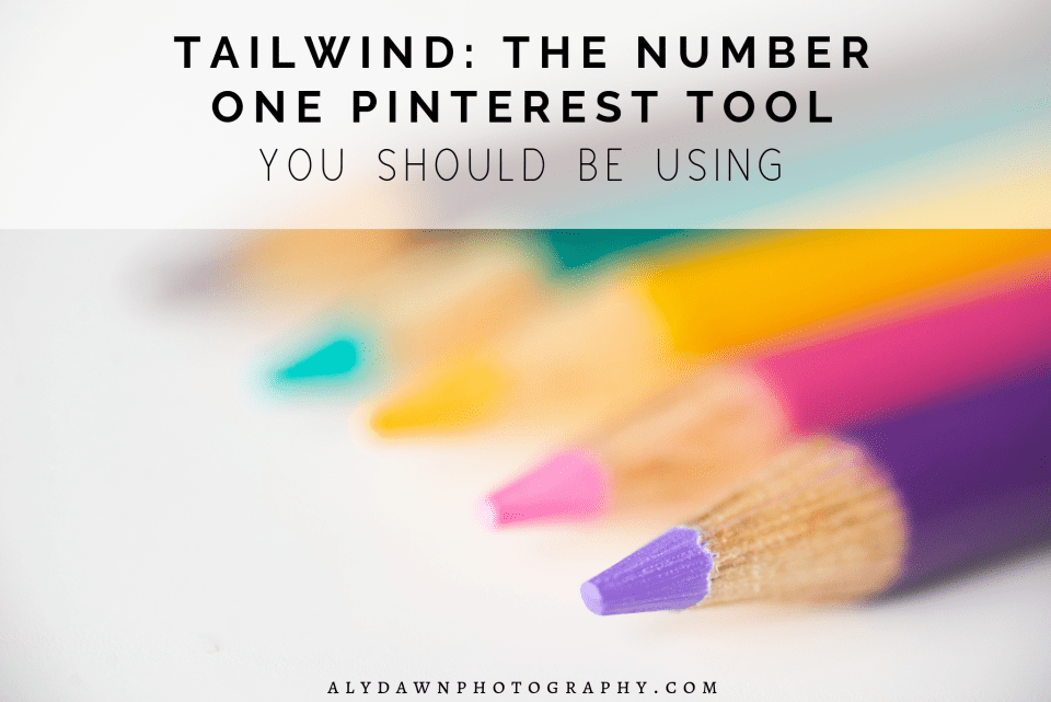 Aly Dawn Blog Tailwind: The Number One Pinterest Tool You Should be Using