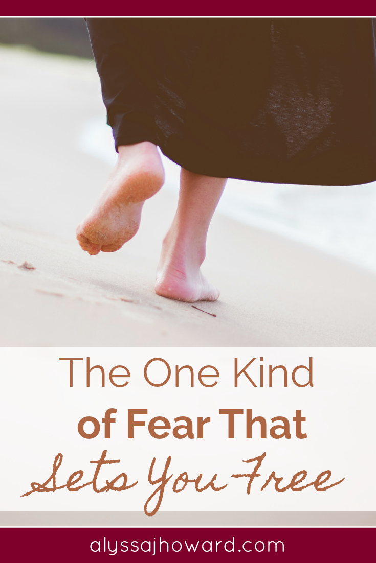 The One Kind of Fear That Sets You Free | alyssajhoward.com