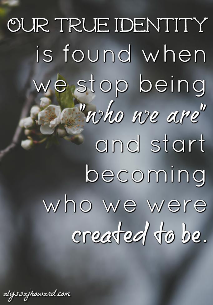 True Identity: Discovering the Real You | alyssajhoward.com