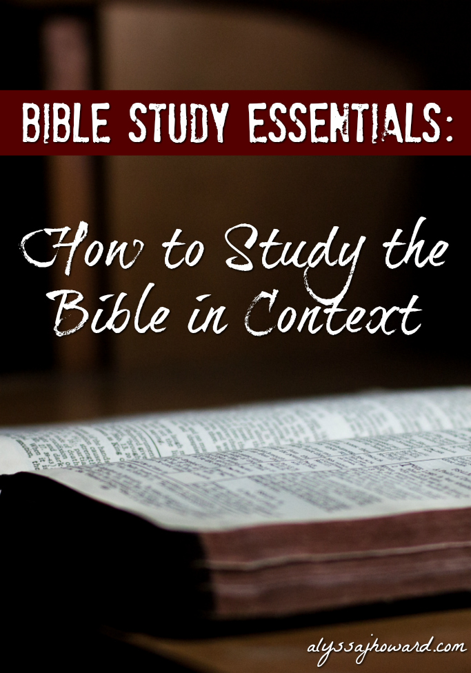 Bible Study Essentials: How to Study the Bible in Context | alyssajhoward.com