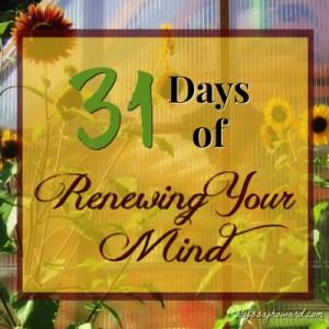 31 Days of Renewing Your Mind | alyssajhoward.com