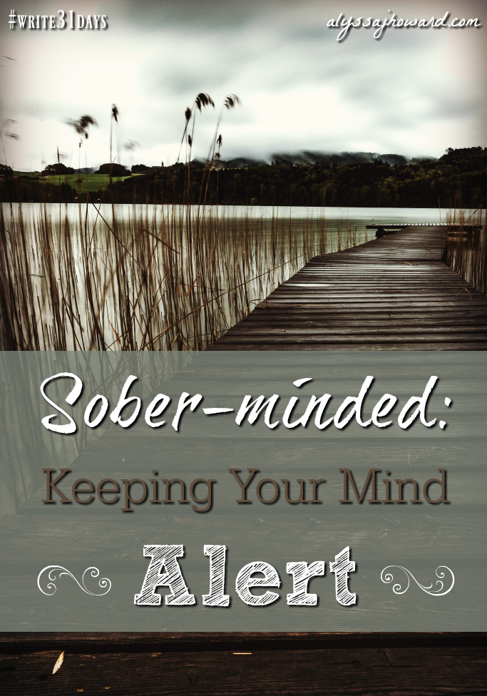 Sober-minded: Keeping Your Mind Alert | alyssajhoward.com