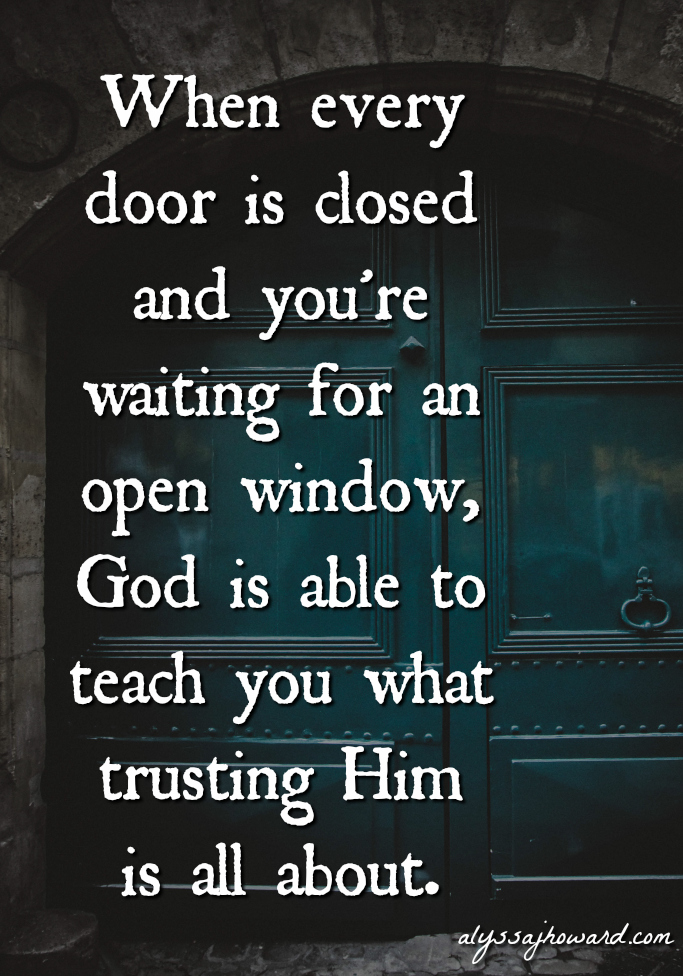 When God Closes a Door and You've Lost Your Hope | alyssajhoward.com