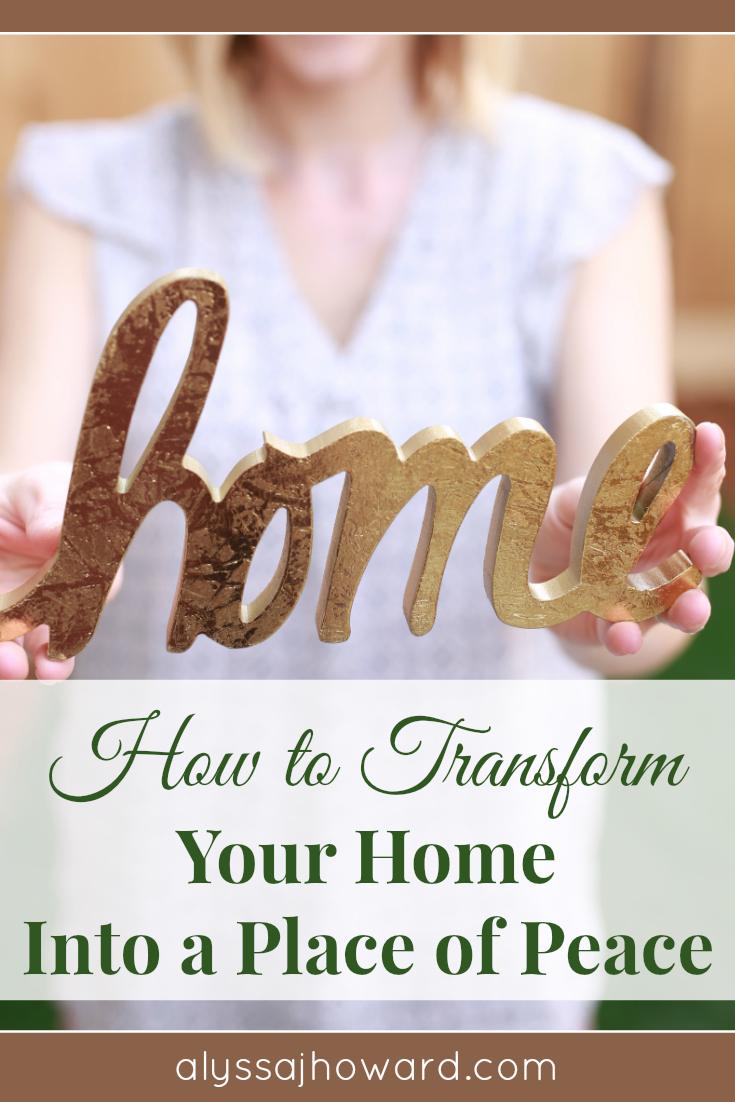 How to Transform Your Home Into a Place of Peace   alyssajhoward.com