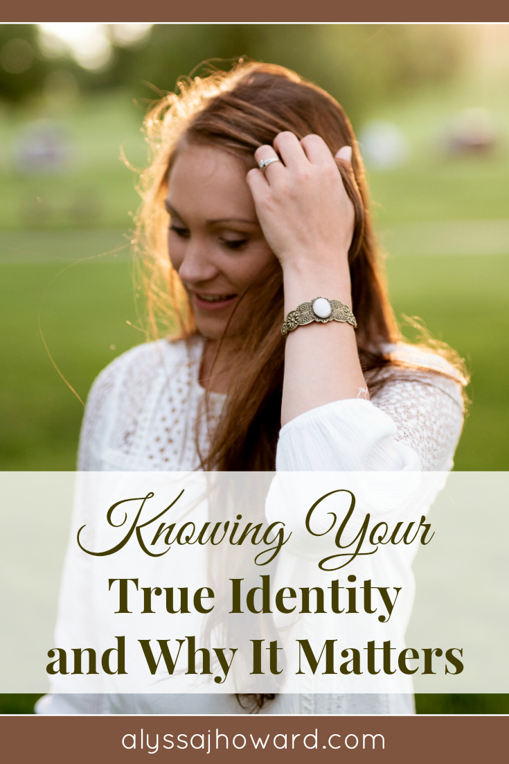 Knowing Your True Identity and Why It Matters | alyssajhoward.com