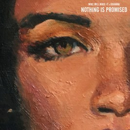 Rihanna Nothing Is Promised Mike Will Made It Music Spotify Premium Music Monday