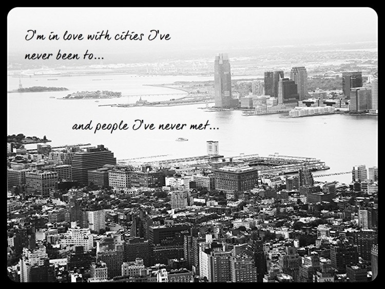NYC skyline, I'm in love with places I've never been to and people I've never met