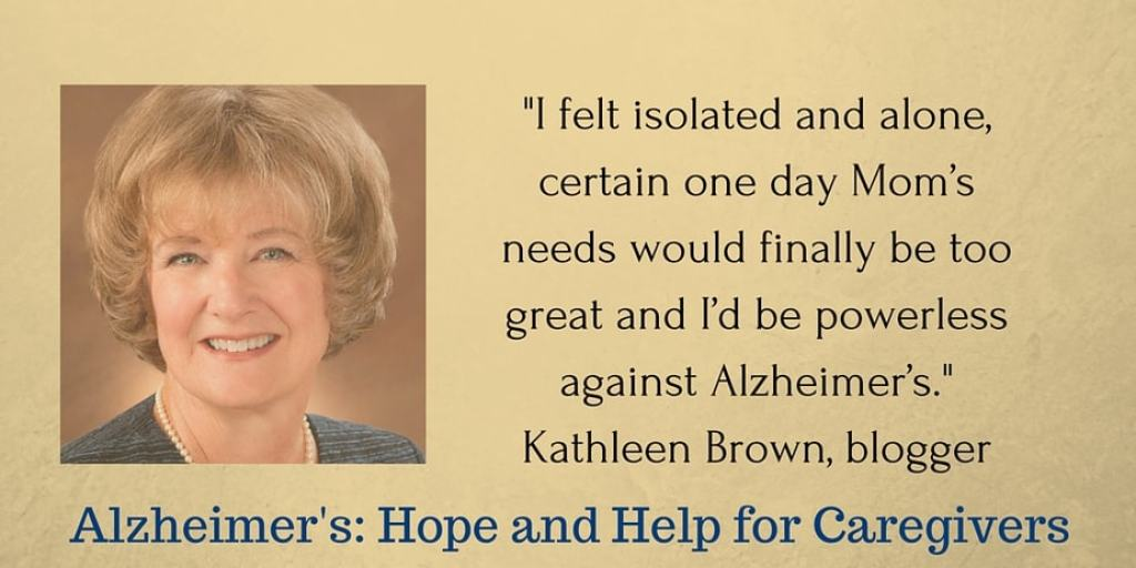 Kathleen Brown, Alzheimer's: Hope and Help for Caregivers – Resources for Alzheimer's Caregivers