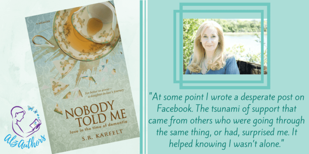 """Meet S. R. Karfelt, author of """"Nobody Told Me: Love in the Time of Dementia"""""""