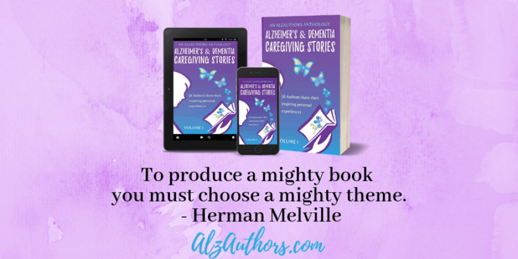 New Release! Alzheimer's and Dementia Caregiving Stories, Volume 1, an AlzAuthors Anthology