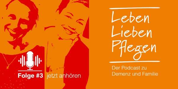 Podcast_Leben-Lieben-Pflegen-Folge3