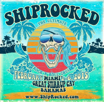 ShipRocked: The Ultimate Rock N Roll Cruise, February 2-6, 2015