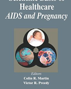 Scientific Basis of Healthcare AIDS and Pregnancy PDF