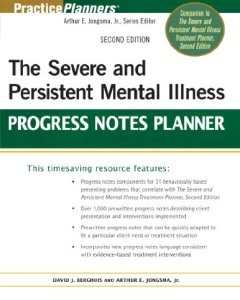 The Severe and Persistent Mental Illness Progress Notes Planner 2nd Edition PDF