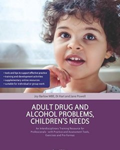 Adult Drug and Alcohol Problems Children's Needs Second Edition PDF