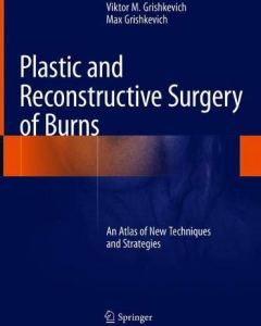 Plastic and Reconstructive Surgery of Burns PDF