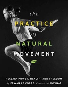 The Practice of Natural Movement: Reclaim Power, Health, and Freedom EPUB