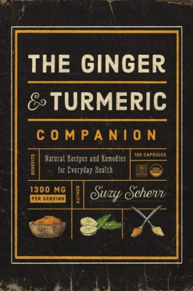 The Ginger and Turmeric Companion: Natural Recipes and Remedies for Everyday Health » Free PDF EPUB Medical Books