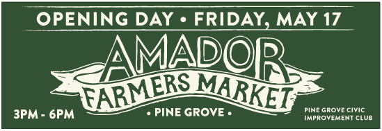 Pine Grove Market Opening Day @ Amador Farmers Market