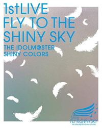 THE IDOLM@STER SHINY COLORS 1stLIVE FLY TO THE SHINY SKY Blu-ray