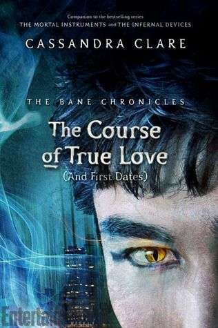 Cassandra Clare – The Course of True Love (and First Dates)