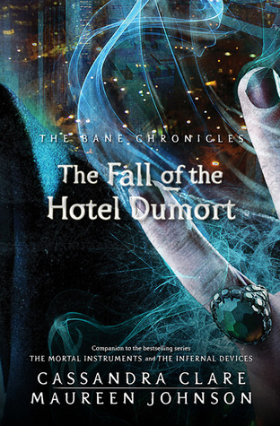 Cassandra Clare – The Fall of the Hotel Dumort