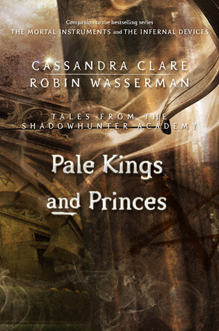 Cassandra Clare – Pale Kings and Princes
