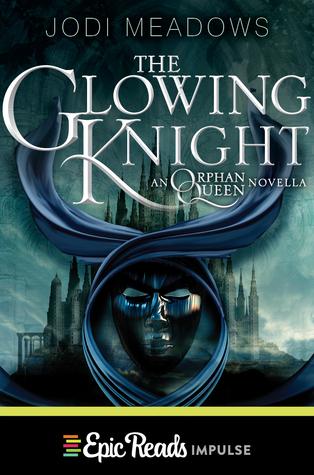 Jodi Meadows – The Glowing Knight