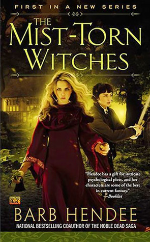 Barb Hendee – The Mist-Torn Witches