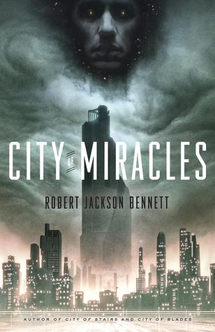 Robert Jackson Bennett – City of Miracles