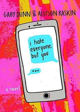 Gaby Dunn & Allison Raskin – I Hate Everyone But You