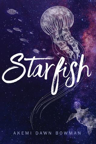 Akemi Dawn Bowman – Starfish