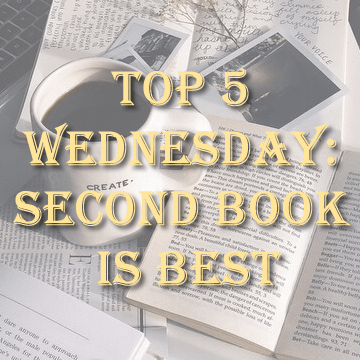 Top 5  Wednesday:  Second Book  is Best