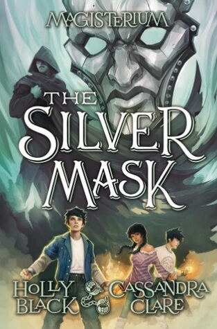 Holly Black & Cassandra Clare – The Silver Mask