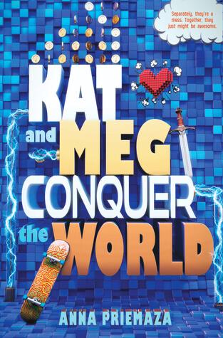 Anna Priemaza – Kat and Meg Conquer the World