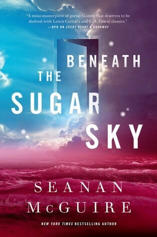 Seanan McGuire – Beneath the Sugar Sky
