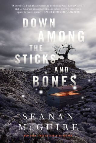 Seanan McGuire – Down Among the Sticks and Bones