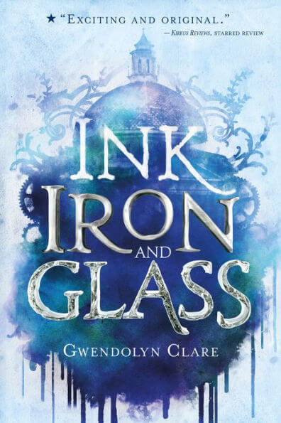Gwendolyn Clare – Ink, Iron, and Glass