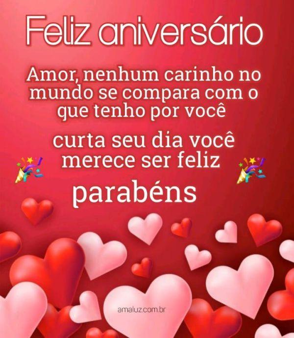 Feliz aniversário amor nenhum carinho no mundo se compara com o meu por você