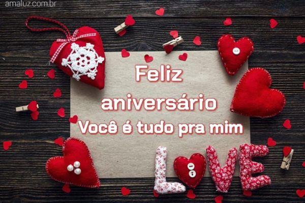Feliz aniversário amor você e tudo pra mim