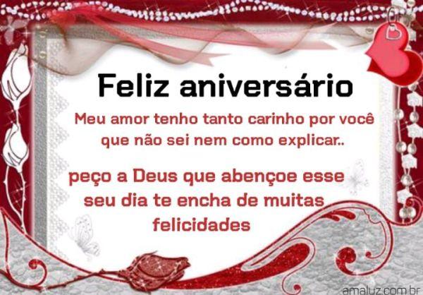 Feliz aniversário meu amor que Deus abençoe seu dia te encha de felicidades