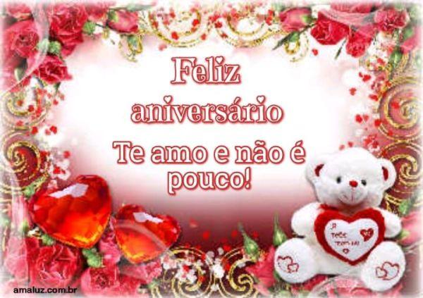 Feliz aniversário te amo e não e pouco